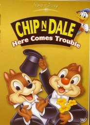 Chip & Dale - Here Comes Trouble
